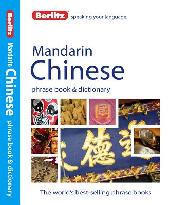Berlitz Mandarin Chinese Phrase Book and Dictionary By Berlitz International, Inc. (COR)